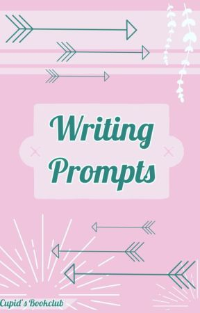 Writing Prompts by CupidsBookClub