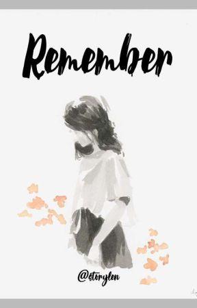 Remember  by storylen
