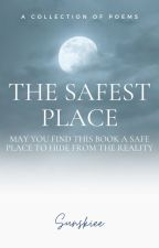 The Safest Place (A Collection of Poems) by sunskiee