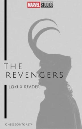 The Revengers (Loki x Reader) by CheeseOnToast4