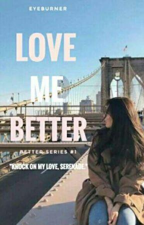 Love Me Better by eyeburner
