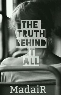 The Truth Behind It All cover