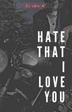 LSS Series #1: Hate That I Love You (BxB) (ON-GOING) by bloodonhislip