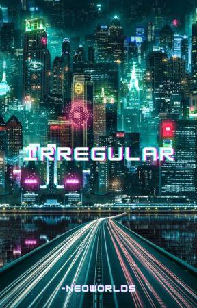 IRREGULAR. ₁₂₇ by -neoworlds