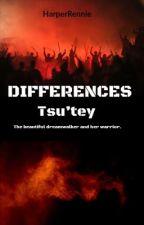 Differences || Tsu'tey || by HarperRennie