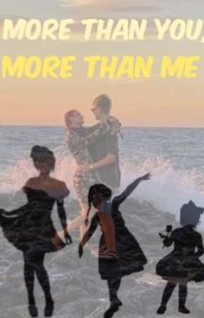 More Than You, More Than Me by hd1606