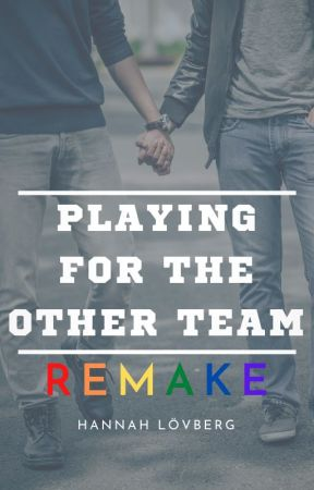 Playing For The Other Team [REMAKE] by HannahLvberg