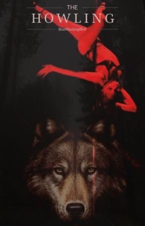 The Howling (Book 1 of The Howling Series) by BlueMockingBird21