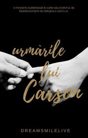 Urmările lui Carson by DreamSmileLive