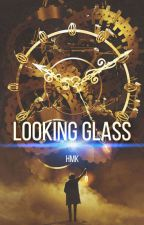 Looking Glass and the Cube of Orion - HMK - Book 1 ✔️ by HaythemHMK