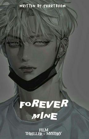 Forever Mine | © by skrrtboom