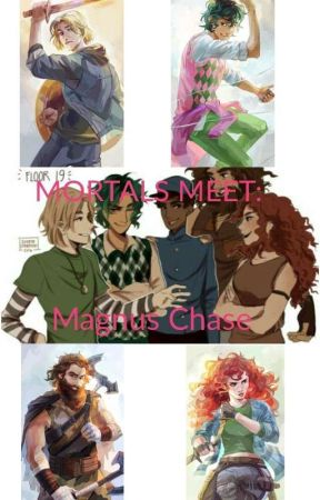 Mortals Meet: Magnus Chase by HalloItsMe137