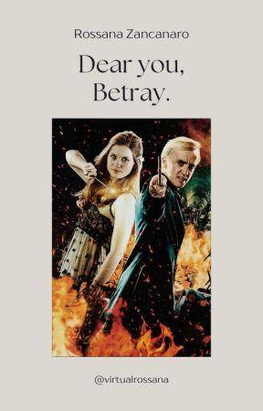 Dear you, Betray. by virtualRossana