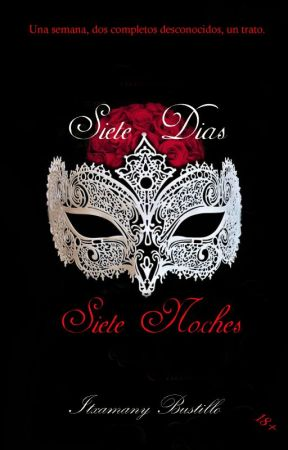 Siete Días Siete Noches by Itxa_Bustillo