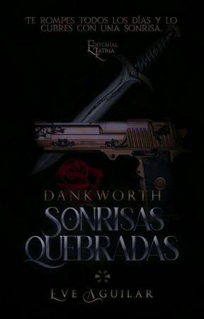 Sonrisas Quebradas |  Dankworth  by Eve_aguilardl18