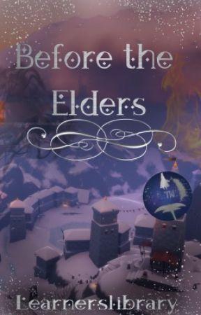 Before The Elders by learnerslibrary