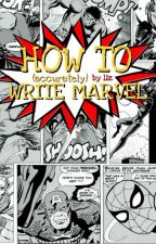 HOW TO (accurately) WRITE MARVEL » marvel wiki by pseudonym-lux