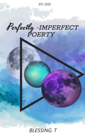 Perfectly- Imperfect Poetry by _Undeniably_Blessed