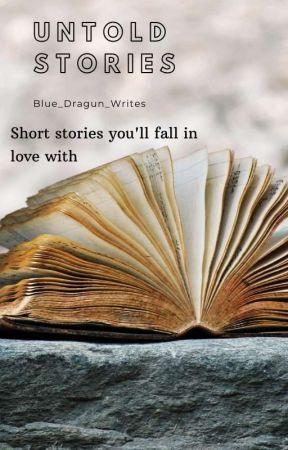 Untold Stories by Blue_Dragun_Writes
