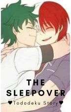 The Sleepover   ♥ Tododeku story ♥ by ILoveTododeku1
