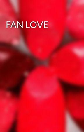 FAN LOVE by YoungAlice101