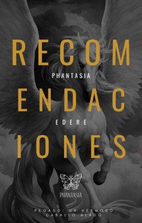 Recomendaciones Pegaso by phantasiaed