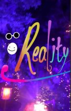 Reality. by Minylikeskitkats