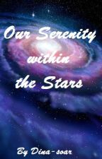 Our Serenity within the Stars || BTS x Reader by Dina-soar
