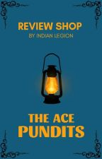 The Ace Pundits | Review Shop by IndianLegion