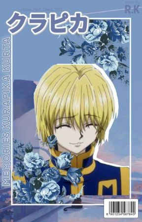 Memories~[Kurapika x Reader] by I_Have_Not_Died_YET