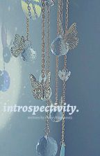 introspectivity. a poetry collection by cherryblossom63