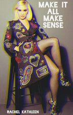 Make It All Make Sense | Shefani by Perfectglory