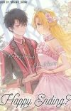 Happy Ending? (Suddenly I Became A Princess Fanfiction) cover