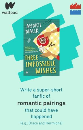 Three Impossible Wishes - Fanfic Contest by HarperCollinsIndia