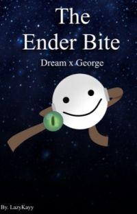 The Ender Bite || Dream x George || V1 cover