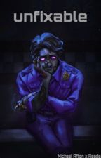 unfixable ~ michael afton x reader by EdgyPieceOftihS