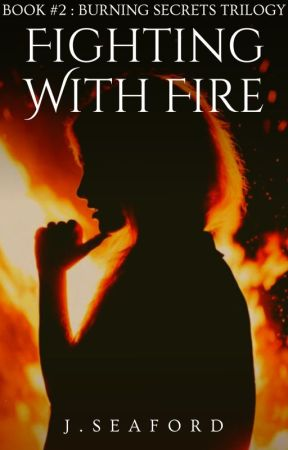 Fighting with Fire ✔  #2 by june-writes