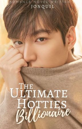 The Ultimate Hotties Billionaire by iamJonquil