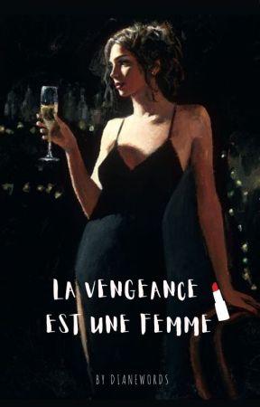 La vengeance est une femme by dianewords