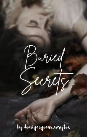 Buried Secrets by demigorgeous_wrytes