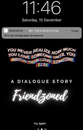 Friendzoned | A Dialogue Story| COMPLETED by Tiffanyluvss