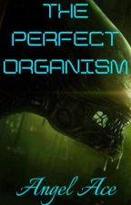 The Perfect Organism (BWWM) by Queen_AngelAce