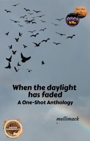 When the daylight has faded by mellimack