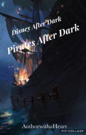 Disney After Dark - Pirates After Dark by AuthorwithaHeart