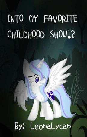 In my favorite Childhood Show!? (Male! MLP Characters x Female Alicorn! reader) by Yuuna_606