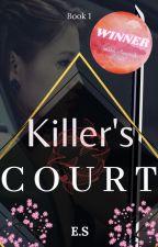 Killer's Court [ #1 ] by MissSpel