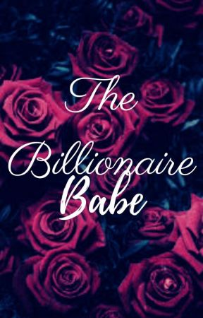 The Billionaire Babe by Taylor-Rae316