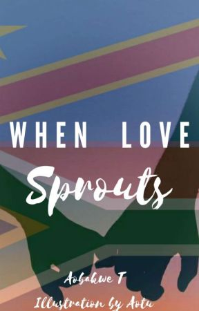 When Love Sprouts by JustAobakwe