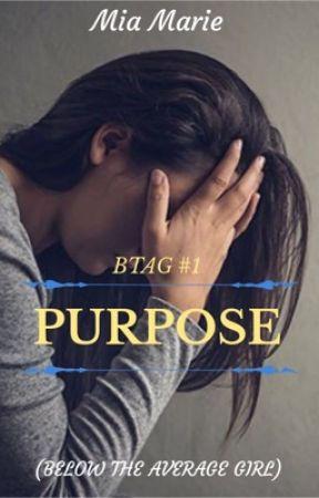 BTAG #1: Purpose by TheeMiaMarie