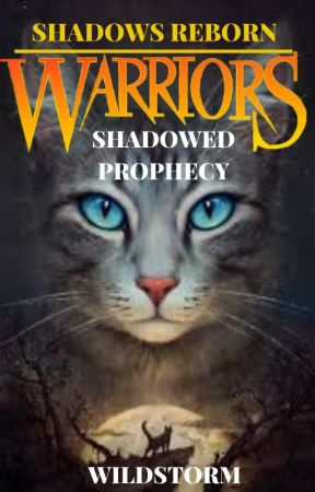 Shadows Reborn - Shadowed Prophecy by gadgetsandgizmos